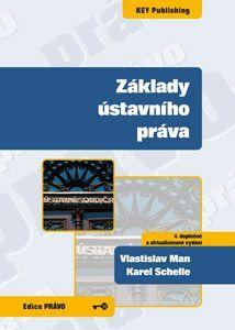 KEY Publishing Základy ústavního práva 4.vyd. - Man Vlastislav, Schelle Kar... cena od 175 Kč