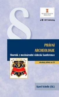 KEY Publishing Právní archeologie - Schelle Karel cena od 157 Kč
