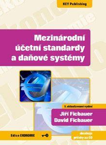 KEY Publishing Mezinárodní účetní standardy a daňové systémy, 5.vydání - Ji... cena od 242 Kč