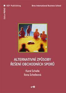 KEY Publishing Alternativní způsoby řešení obchodních sporů 2.vyd. - Schell... cena od 329 Kč