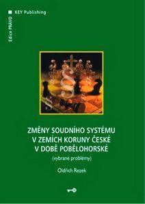 KEY Publishing Změny soudního systému v zemích Koruny české v době poběloho... cena od 208 Kč