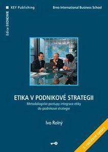 KEY Publishing Etika v podnikové strategii, 3. vydání - Rolný Ivo cena od 215 Kč