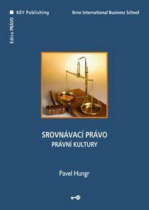 KEY Publishing Srovnávací právo. Právní kultury - Hungr Pavel cena od 219 Kč