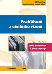 KEY Publishing Praktikum z civilního řízení - Schelle Karel, jr., Shcelleov... cena od 169 Kč