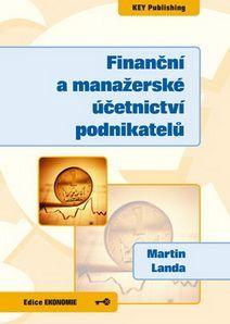 KEY Publishing Finanční a manažerské účetnictví podnikatelů - Landa Martin cena od 367 Kč