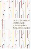 Přemysl Dvorský: Fundamentální ontologie a temporální základy logiky cena od 171 Kč