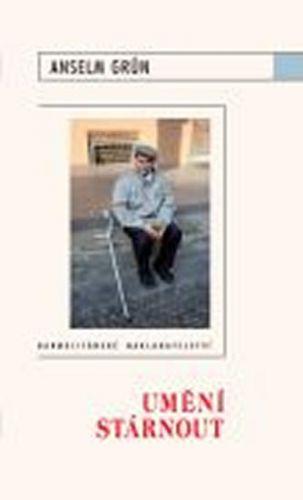 Anselm Grün: Umění stárnout cena od 133 Kč