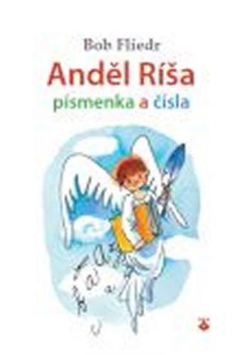 Bob Fliedr: Anděl Ríša - písmenka a čísla cena od 66 Kč