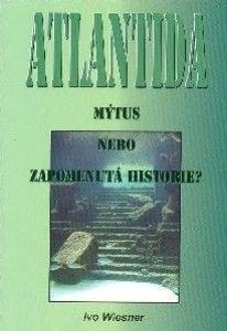 AOS Publishing Atlantida - mýtus nebo zapomenutá historie? - Wiesner Ivo cena od 233 Kč