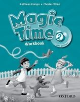 OUP ELT MAGIC TIME Second Edition 2 WORKBOOK - KAMPA, K., VILINA, Ch... cena od 193 Kč