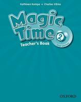 OUP ELT MAGIC TIME Second Edition 2 TEACHER´S BOOK - KAMPA, K., VILI... cena od 430 Kč