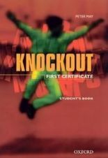 OUP ELT Knockout First Certificate Students Book - Peter May cena od 484 Kč