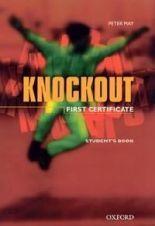 OUP ELT Knockout First Certificate Students Book - Peter May cena od 484 Kč
