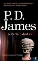 Faber & Faber A CERTAIN JUSTICE - JAMES, P. D. cena od 216 Kč
