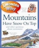 Pan Macmillan I WONDER WHY: MOUNTAINS HAVE SNOW ON TOP - GAFF, J. cena od 168 Kč