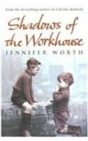 Orion Publishing Group SHADOWS OF THE WORKHOUSE: THE DRAMA OF LIFE IN POSTWAR LONDO... cena od 197 Kč