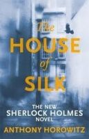 Orion Publishing Group THE HOUSE OF SILK: THE NEW SHERLOCK HOLMES NOVEL 1 - HOROWIT... cena od 161 Kč