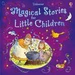 Usborne Publishing MAGICAL STORIES FOR LITTLE CHILDREN - SIMS, L., MASON, C. cena od 395 Kč