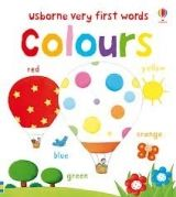 Usborne Publishing VERY FIRST WORDS: COLOURS - BONNET, R. cena od 152 Kč