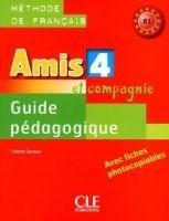 CLE international AMIS ET COMPAGNIE 4 GUIDE PEDAGOGIQUE AVEC FICHES PHOTOCOPIA... cena od 390 Kč