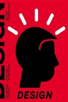 Design - Od myšlenky k realizaci / From Idea to Realization ... cena od 673 Kč