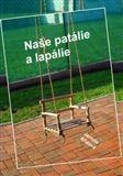 Jarmila Křížová: Naše patálie a lapálie cena od 160 Kč