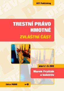 KEY Publishing Trestní právo hmotné - zvláštní část - 3. vydání - Marek Fry... cena od 130 Kč