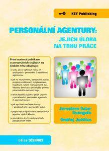 KEY Publishing Personální agentury: jejich úloha na trhu práce - Jaroslava ... cena od 122 Kč
