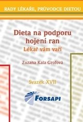 Zuzana Kala Grofová: Dieta na podporu hojení ran cena od 110 Kč