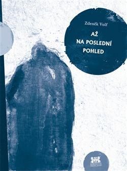 Zdeněk Volf: Až na poslední pohled cena od 34 Kč
