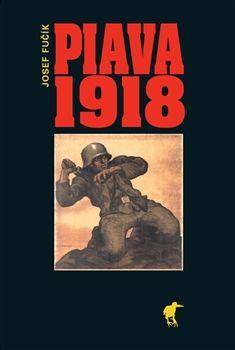 Josef Fučík: Piava 1918 cena od 254 Kč