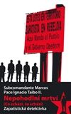 Subcomandante Marcos, Paco Ignacio Taibo II.: Nepohodlní mrtví cena od 165 Kč