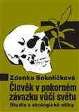 Zdenka Sokolíčková: Člověk v pokorném závazku vůči světu cena od 177 Kč
