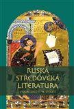 Pavel Mervart Ruská středověká literatura - Od křtu Vladimíra Velikého po ... cena od 179 Kč