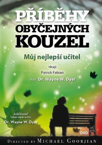 Dyer Wayne Walter: Můj nejlepší učitel - Příběhy obyčejných kouzel - DVD cena od 160 Kč