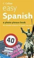 Harper Collins UK COLLINS EASY SPANISH PHOTO PHRASEBOOK cena od 209 Kč