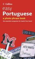 Harper Collins UK COLLINS EASY PORTUGUESE PHOTO PHRASEBOOK cena od 209 Kč