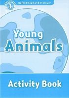 OUP ELT OXFORD READ AND DISCOVER Level 1: YOUNG ANIMALS ACTIVITY BOO... cena od 64 Kč
