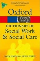 OUP References OXFORD DICTIONARY OF SOCIAL WORK & SOCIAL CARE (Oxford Paper... cena od 307 Kč