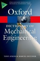 OUP References OXFORD DICTIONARY OF MECHANICAL ENGINEERING (Oxford Paperbac... cena od 218 Kč