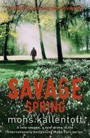 Hodder & Stoughton SAVAGE SPRING - KALLENTOFT, M. cena od 153 Kč
