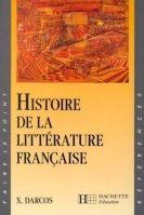HACH-FLE HISTOIRE DE LA LITTERATURE FRANCAISE - DARCOS, X. cena od 415 Kč