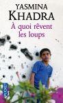 Interforum Editis A QUOI REVENT LES LOUPS - KHADRA, Y. cena od 193 Kč