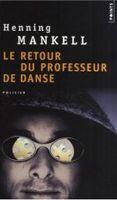 Volumen LE RETOUR DU PROFESSEUR DE DANSE - MANKELL, H. cena od 245 Kč