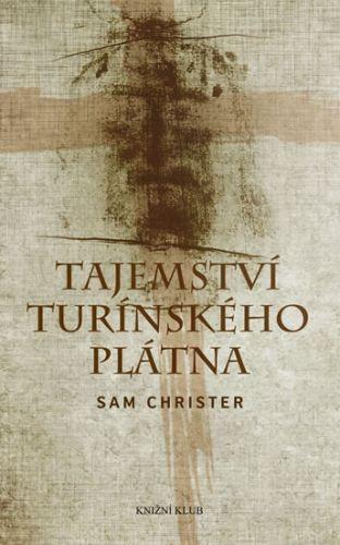 Sam Christer: Tajemství Turínského plátna cena od 279 Kč
