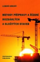 Krejčí Luboš: Metody přípravy a řízení rozsáhlých a složitých staveb cena od 192 Kč