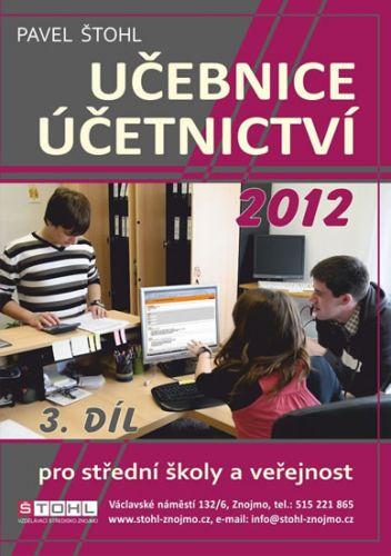 Štohl Pavel: Učebnice Účetnictví 2012 - 3. díl cena od 2 Kč