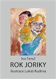 Ivo Fencl: Rok Joriky cena od 80 Kč