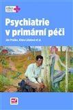 Ján Praško, Klára Látalová: Psychiatrie v primární péči cena od 674 Kč