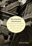Richard Biegel: Mezi barokem a klasicismem cena od 272 Kč